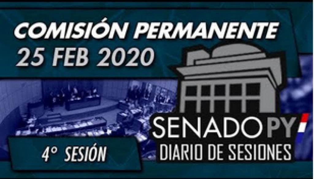 25 FEB 2020 | Comisión Permanente N° 4